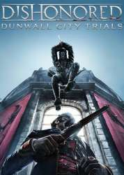 Dishonored: Dunwall City Trials torrent